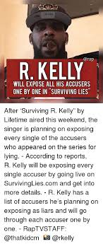 Rap R B Charts R Kelly Will Expose All His Accusers One By One In Surviving