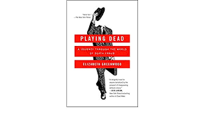 Amazon Fr Playing Dead A Journey Through The World Of