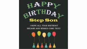 Happy Birthday Step Son Quotes And Messages Wishesgreeting