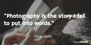 Story Quotes 24 Most Famous Inspirational Photography Quotes 15