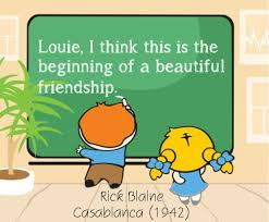 Start Of A Beautiful Friendship Quote Best Of Louie I Think This Is The Beginning Of A Beautiful Friendship