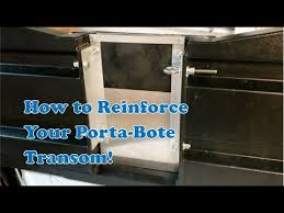 reinforcing my porta bote transom for