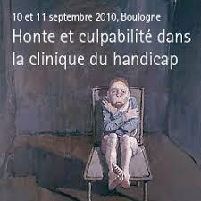 Honte et culpabilité dans la clinique du handicap - 10/11 septembre 2010 -  A.N.A.E