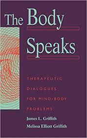 The Body Speaks: Therapeutic Dialogues for Mind-Body Problems:  9780465007165: Medicine & Health Science Books @ Amazon.com