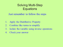 1 solving multi step equations just remember to follow the steps 1 apply the distributive property 2 combine like terms to simplify 3