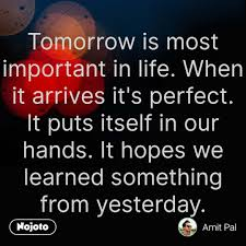 Life Quotes In Hindi Tomorrow Is Most Important In Nojoto