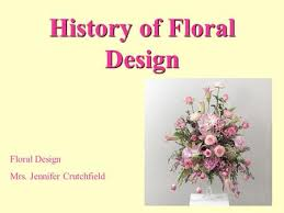 history of floral design powerpoint history of floral design ppt download