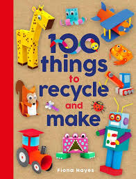Things To Recycle 100 Things To Recycle And Make Crafty Makes Fiona Hayes