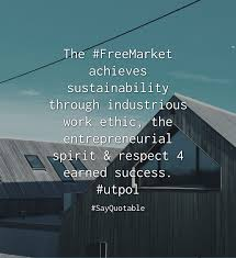 quote about the market achieves sustainability through quote the market achieves sustainability through industrious work ethic the entrepreneurial spirit respect