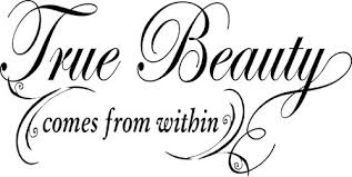 Quotes About True Beauty That Comes From Within Best Of Inner Beauty Becomes Outer Beauty Cloakeynotes
