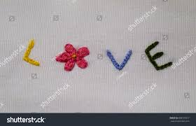 Love Hand Embroidery Designs Beautiful Hand Embroidery Embroidered Word Love Stock Photo