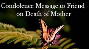 Condolence Quotes Mesmerizing Condolence Message To Friend On Death Of Mother