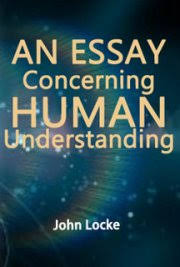 an essay concerning human understanding by john locke book  an essay concerning human understanding