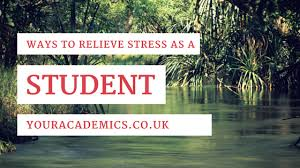 ways to relieve stress as a student youracademics ways to relieve stress as a student 5 5 1