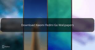 xiaomi redmi go wallpapers in
