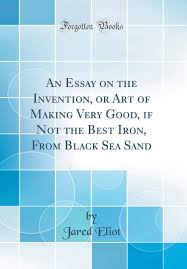 Essay About Invention An Essay On The Invention Or Art Of Making Very Good If