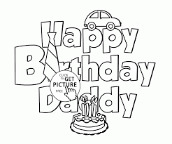 Small Picture Happy Birthday Daddy coloring page for kids holiday coloring