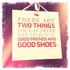 Quotes About Shoes And Friendship Enchanting Great Shoe Sayings Shoe Addict Pinterest Friendship