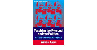 teaching the personal and the political essays on hope and teaching the personal and the political essays on hope and justice teaching for social justice 11 william ayers 9780807744604 com books