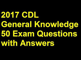 cdl answer sheet 2017 cdl general knowledge exam prep 50 questions answers youtube