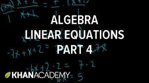 algebra linear equations 4 linear equations algebra i khan academy you