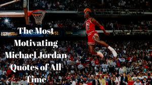 Michael Jordan Quotes Beauteous The Most Motivating Michael Jordan Quotes Of All Time The