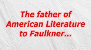 Image result for the father of American literature.