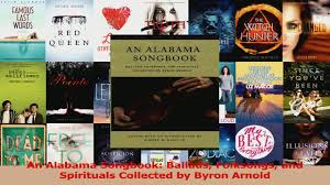 PDF Download An Alabama Songbook Ballads Folksongs and Spirituals Collected  by Byron Arnold Read Online - video dailymotion