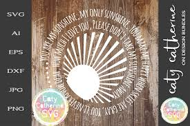 Sun of a beach svg + 15 free summer cut files! You Are My Sunshine Svg Cut File 242877 Svgs Design Bundles