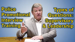 police promotional oral board interview types of questions police promotional oral board interview types of questions supervisory and leadership