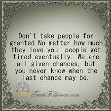 Never Take Someone For Granted Quotes