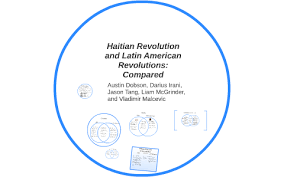 Compare American And French Revolution Venn Diagram Haitian Revolution Vs Latin American Revolutions By Team