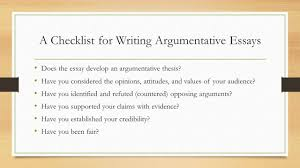 argumentative writing an argumentative essay contains the  a checklist for writing argumentative essays does the essay develop an argumentative thesis