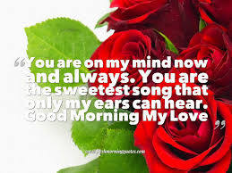 Good Morning Quotes To The One I Love Best Of You Are The One In My Mind Romantic Good Morning Love Quotes For Him