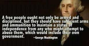 FACT CHECK Did George Washington Want Citizens Armed Against The Custom Quotes On Gun Control