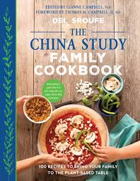 Campbell Kitchen Recipe The China Study Family Cookbook 100 Recipes To Bring Your Family