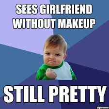 funny makeup meme sees friend without makeup still pretty image