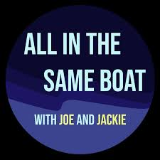 All In The Same Boat with Joe and Jackie