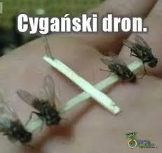 Oaza Memów - Cygański dron.
