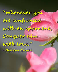 Gandhi Love Quotes New Quotes On Loving Your Enemies Best Life Quotes Poems Prayers