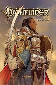 Pathfinder Volume 4: Origins - Erik Mona; James L. Sutter; F. Wesley  Schneider; Tom Garcia; Kevin Stokes; Leandro Oliviera; | Foyles Bookstore