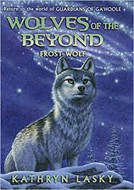 The wolf clans honor the great wolf of the spirit world who has set an order for them to follow on earth. Frost Wolf Wolves Of The Beyond 4 4 Lasky Kathryn 9780545093170 Amazon Com Books