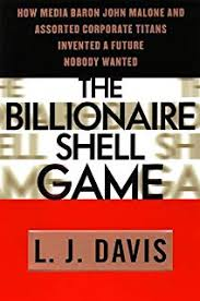 the billionaire s game how cable baron john malone and orted corporate ans invented a