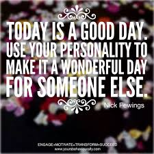 Today Was A Good Day Quotes Simple 48 Best Personality Quotes