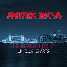 Remix 2k14 The Biggest Hits Of Uk Club Charts By Funkstar