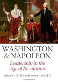 washington and napoleon leadership in the age of revolution  washington and napoleon leadership in the age of revolution