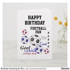 Birthday Greeting For Football Fan Fun Card Zazzlecom Birthday