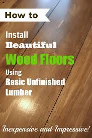 see how to turn basic inexpensive unfinished lumber into beautiful wood flooring