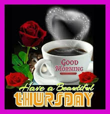 Thursday Morning Quotes Beauteous Good Morning Have A Beautiful Thursday Good Morning Thursday