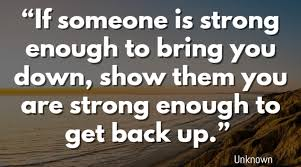 Get Back Up Quotes Adorable If Someone Is Strong Enough Lesson Learned In Life
